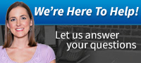 We're Here to Help! Let Us Answer Your Questions